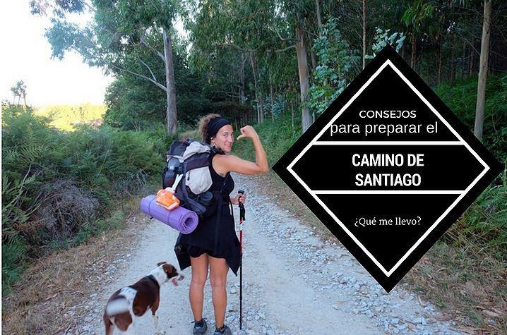 Consejos y preparacion del camino de Santiago.
