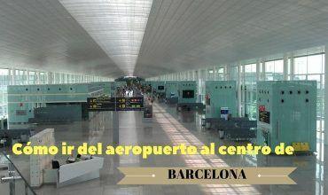 Como ir de Barcelona al Aeropuerto