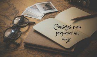 Consejos generales para planificar un viaje por tu cuenta