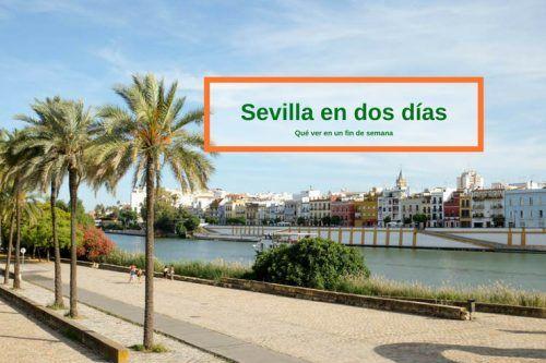 Qué ver en Sevilla en dos días: visita de fin de Semana por Híspalis