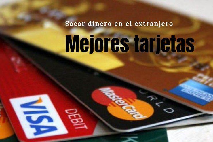 tarjetas para sacar dinero en el extranjero