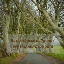 Ruta de Juego de tronos por Irlanda del Norte