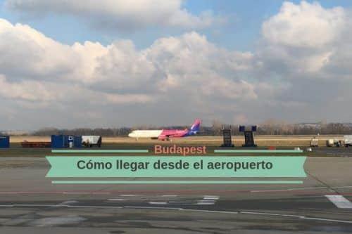 Como llegar a Budapest desde el Aeropuerto: todas la opciones