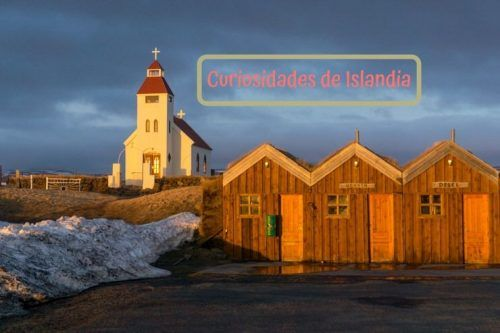 Curiosidades de Islandia, un país que desde luego que es curioso…
