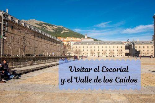Monasterio de El Escorial y el Valle de los Caídos