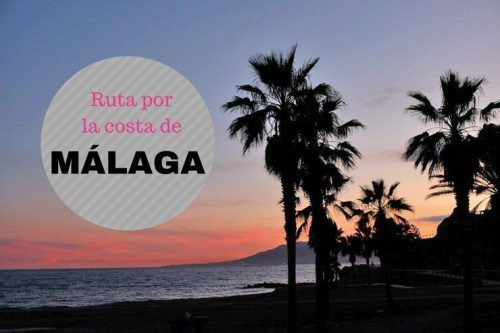 Ruta de una semana por la costa de Málaga