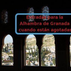 Comprar entradas para la Alhambra cuando están agotadas