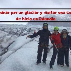 Caminar por un Glaciar en Islandia
