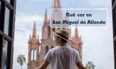 Qué ver en San Miguel de Allende
