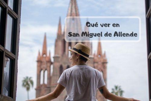 Qué ver en San Miguel de Allende, la ciudad colonial más bonita de México