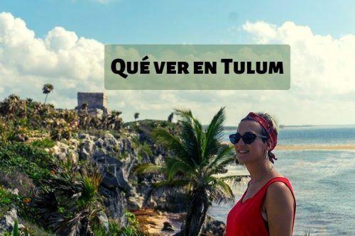 Qué ver en Tulum y sus alrededores: disfruta la Riviera Maya