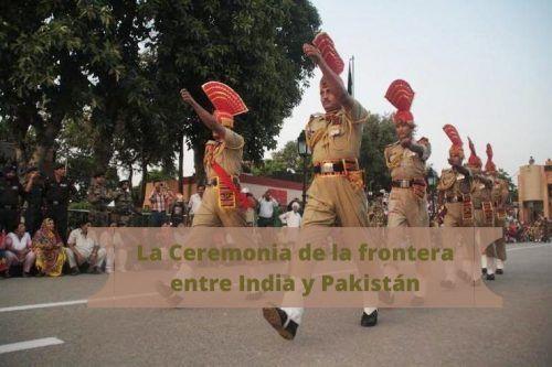 Ceremonia India Pakistán