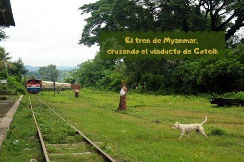 El tren de Myanmar: el viaducto de Goteik