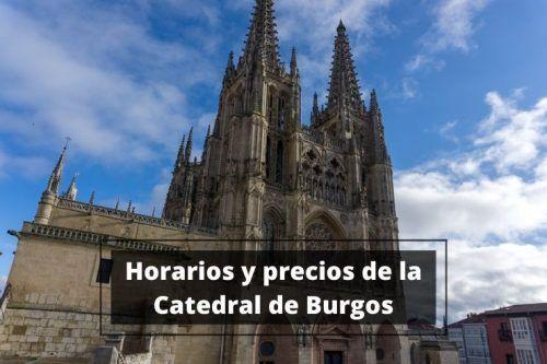Horarios y precios de la Catedral de Burgos