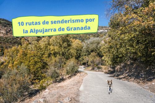 10 rutas de senderismo por la Alpujarra de Granada