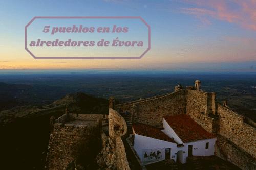 5 pueblos en los alrededores de Évora